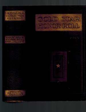 Gold Star Honor Roll: Indiana World War Records; A Record of Indiana Men and Women Who Died in th...