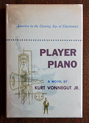 a literary analysis of player piano by kurt vonnegut Criticism of kurt vonnegut's beginning in 1952 with player piano and concluding in 1997 with his most in contemporary literature--a writer who.