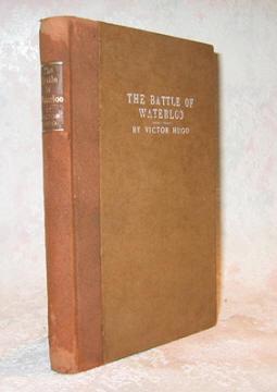 BATTLE of WATERLOO: Hugo, Victor