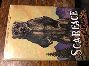 Scarface The Story of a Grizzly: Yeager Dorr G.