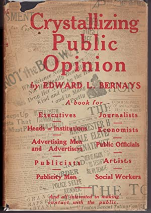 Crystallizing Public Opinion: Bernays, Edward L.