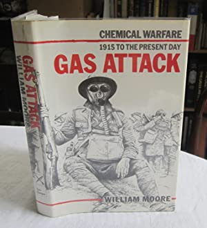 Gas Attack! : Chemical Warfare 1915-18 and Afterwards