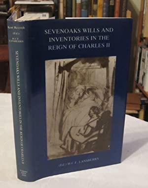 Sevenoaks Wills and Inventories in the Reign of Charles II
