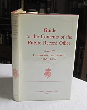 Guide to the Contents of the Public Records Office Volume III Documents Transferred 1960-1966