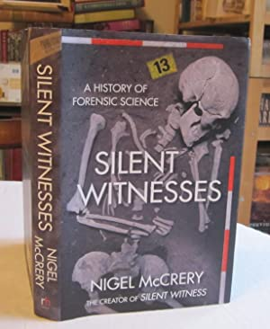 Silent Witnesses: A History of Forensic Science