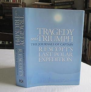 Tragedy & Triumph: The Journals of Captain: Robert F. Scott
