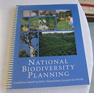 National Biodiversity Planning: Guidelines Based on Early Experiences Around the World