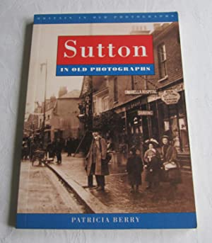 Sutton in Old Photographs