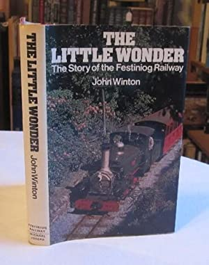 The little wonder: The story of the Festiniog Railway