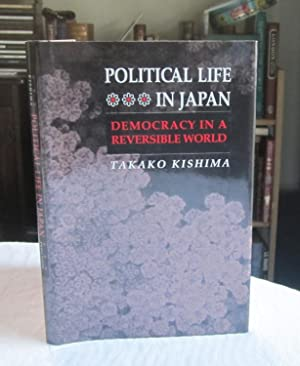 Political Life in Japan: Democracy in a: Kishima, Takako