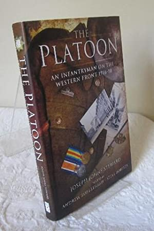 The Platoon: An Infantryman on the Western Front 1916-18