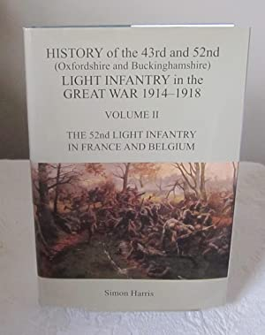 The History of the 43rd and 52nd Light Infantry in the Great War 1914-1918, the 52nd Light Infant...