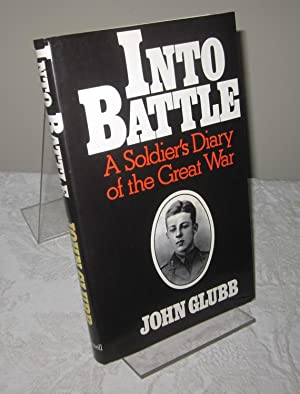 Into Battle: A Soldiers Diary of the Great War