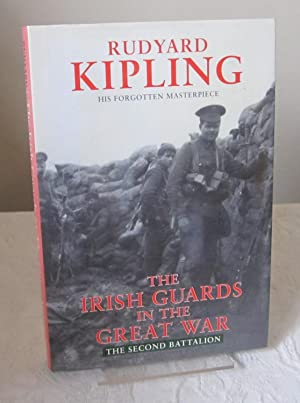 The Irish Guards in the Great War: Second (2nd) Battalion