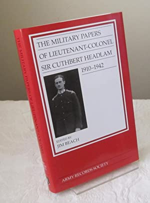 The Military Papers of Lieutenant-Colonel Sir Cuthbert Headlam 1910-1942