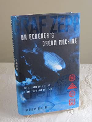 Dr. Eckener's Dream Machine: The Historic Saga of the Round-the-World Zeppelin