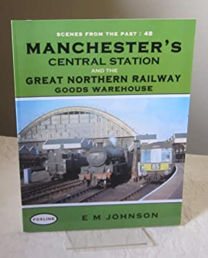 Manchester's Central Station And The Great Northern Railway Goods Warehouse (Scenes From The Past)