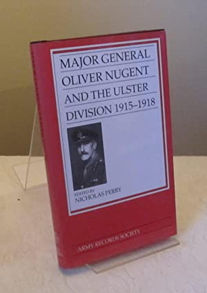 Major-General Oliver Nugent and the Ulster Division, 1915-1918