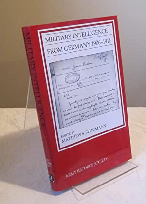 Military Intelligence from Germany, 1906-1914