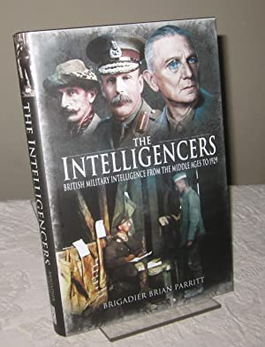 The Intelligencers: British Military Intelligence From the Middle Ages to 1929
