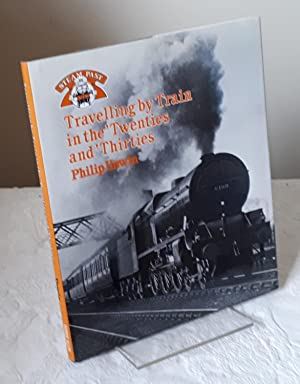 Travelling by Train in the Twenties and Thirties (Steam Past Series)
