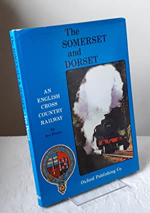 The Somerset & Dorset: An English cross-country railway