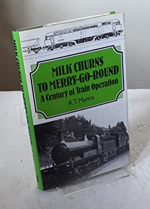Milk Churns to Merry-Go-Round. A Century of Train Operation.