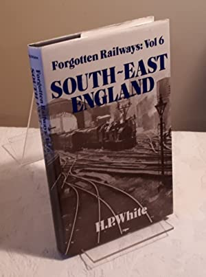 Forgotten Railways: South East England (Forgotten Railways Series v6)