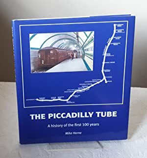 The Piccadilly Tube: The First Hundred Years
