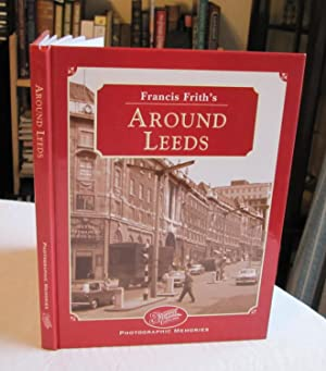 Francis Frith's Around Leeds (Photographic memories): Hardy, Clive;Frith, Francis;Francis