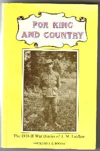 For King and Country - the 1914-18 War Diaries of J.M. Laidlaw