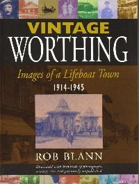 Vintage Worthing: Images of a Lifeboat Town 1914-1945