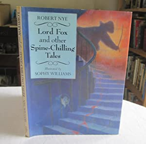 Lord Fox and Other Spine-Chilling Tales: Nye, Robert