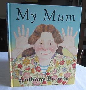 My Mum: Browne, Anthony