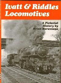 Ivatt & Riddles Locomotives - A Pictorial: Haresnape, Brian