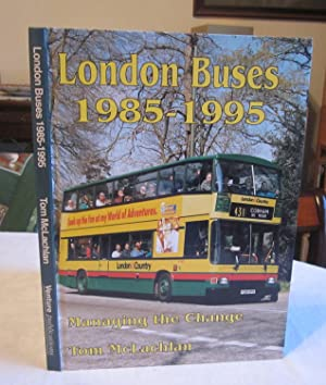 London Buses 1985-1995 Managing the Change