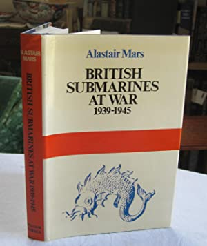 British Submarines at War, 1939-1945: Mars, Alastair