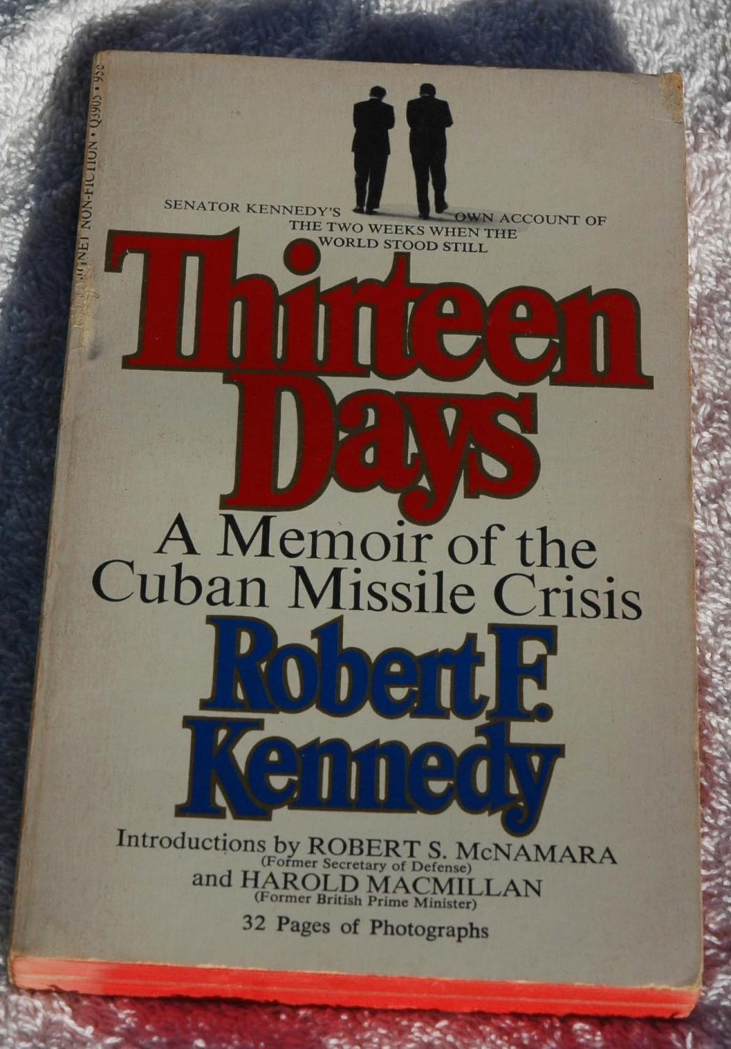 kennedy and the cuban missile crisis essay The cuban missile crisis essaythe cuban missile crisis was a defining event of the cold war  robert kennedy and the cuban missile crisis:.