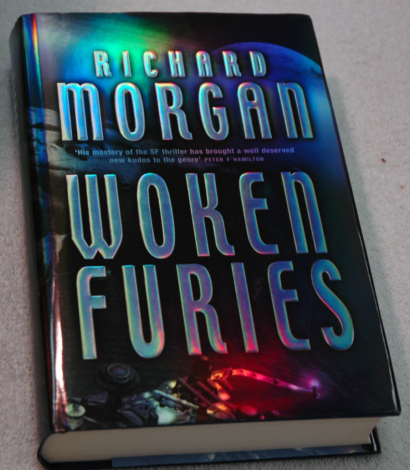 Woken Furies: A Takeshi Kovacs Novel (SIGNED): Morgan, Richard
