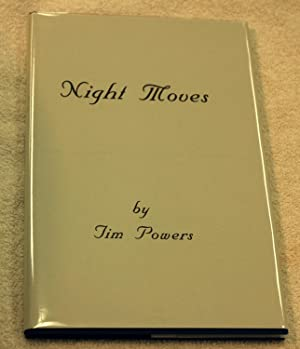 Night Moves (Signed, Limited Edition 1/100 copies): Tim Powers