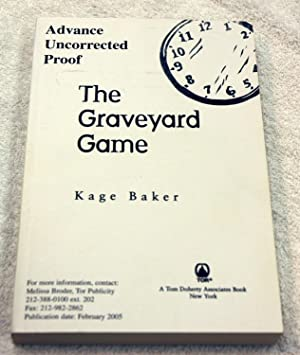 The Graveyard Game (Advance Uncorrected Proof): Kage Baker