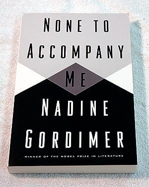 None to Accompany Me (Advance Reader's Copy): Gordimer, Nadine