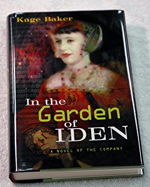 In the Garden of Iden: A Novel of the Company (Review Copy): Kage Baker
