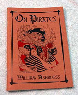 On Pirates by Ashbless, William; Wilson, Gahan; Powers, Tim; Blaylock, James P. (Signed): Ashbless,...