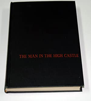 The Man in the High Castle (First Edition): Philip K. Dick