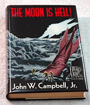 The Moon Is Hell!: John W. Campbell