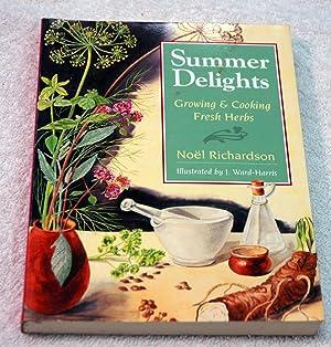 Summer Delights: Growing and Cooking Fresh Herbs: Richardson, Noel