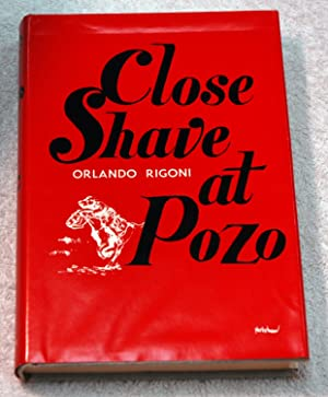 Close Shave at Pozo: Rigoni, Orlando Leslie Ames, Carolyn Bell, James Wesley