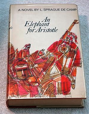 An Elephant for Aristotle (signed): SPRAGUE DE CAMP, L. ( L. Sprague de Camp )