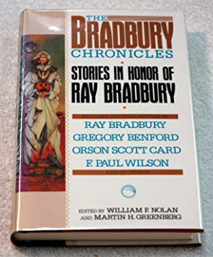 THE BRADBURY CHRONICLES Stories in Honor of Ray Bradbury (Signed): Nolan, William F. & Greenberg, ...